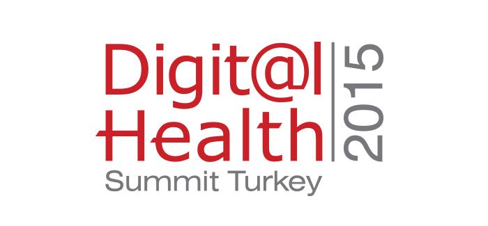 Digital Health Summit 2015 ile Sağlıklı Bir Geleceğe Adım Atın